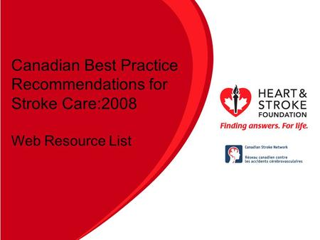 Canadian Best Practice Recommendations for Stroke Care:2008 Web Resource List.