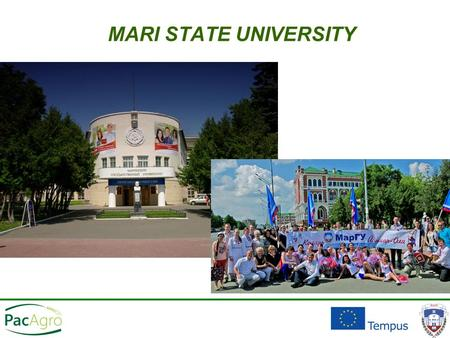 MARI STATE UNIVERSITY. Located in Yoshkar-Ola (Mari El Republic) Established in 1972.