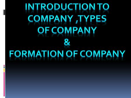 Introduction to company ,types
