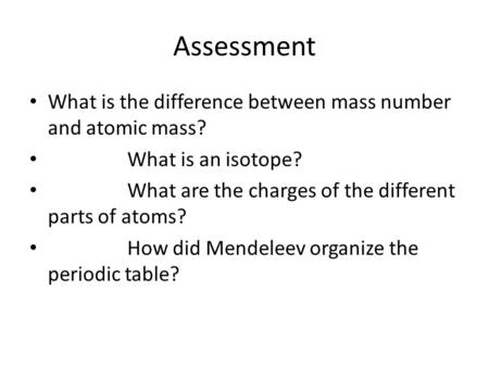 Organization of the periodic table open to page 112 and ppt download assessment what is the difference between mass number and atomic mass what is an isotope urtaz Images