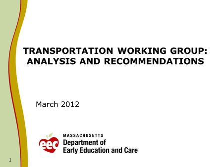 1 TRANSPORTATION WORKING GROUP: ANALYSIS AND RECOMMENDATIONS March 2012.