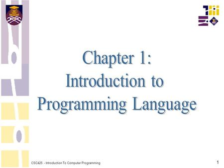 CSC425 - Introduction To Computer Programming 1. 2 Generation Of Programming Languages A set of rules that telling a computer what to do. There are over.