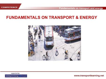 Fundamentals on transport and energy www.transportlearning.net FUNDAMENTALS ON TRANSPORT & ENERGY.