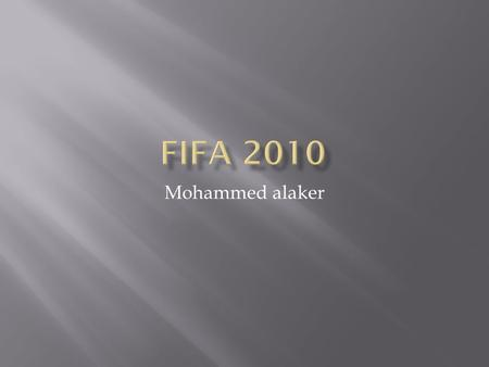 Mohammed alaker.  The fifa 2010 was held In south Africa.