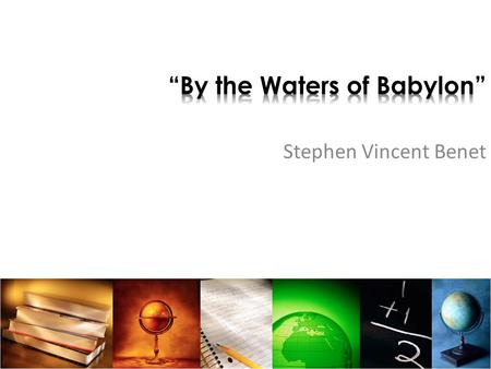 an analysis of civilization in by the waters of babylon by stephen vincent benet First page of the story with its original title in the saturday evening post (1937)  by the waters of babylon  is a post-apocalyptic short story by american writer stephen vincent benét.