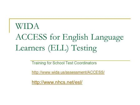 WIDA ACCESS for English Language Learners (ELL) Testing Training for School Test Coordinators