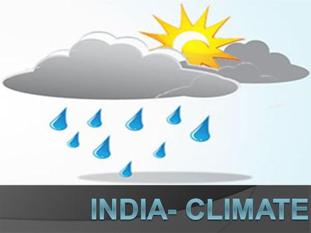 Weather & Climate  WEATHER: The daily state of atmosphere. It describes the temperature, wind speed & direction, and the amount of precipitation in a.