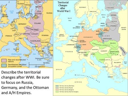 Describe the territorial changes after WWI. Be sure to focus on Russia, Germany, and the Ottoman and A/H Empires.