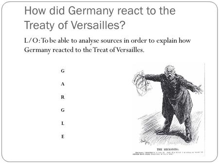 How did Germany react to the Treaty of Versailles?