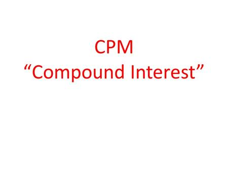 "CPM ""Compound Interest"". The Compound Interest Formula can be used to determine how interest effects the amount paid on the principle that is compounded."