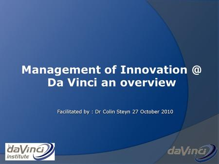 Management of Da Vinci an overview. The Da Vinci Institute, Centre of Excellence for Sustainability Migration. Unpublished proprietary work.