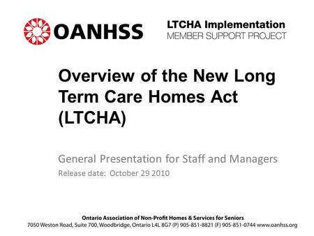 Overview of the New Long Term Care Homes Act (LTCHA)
