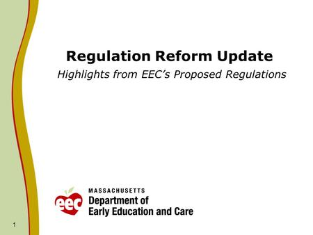 1 Regulation Reform Update Highlights from EEC's Proposed Regulations.