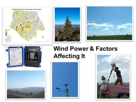Wind Power & Factors Affecting It. Wind Speed is Key Probably need a site with at least 9 (4 m/s) mph 30 meters for small wind turbines & 15.