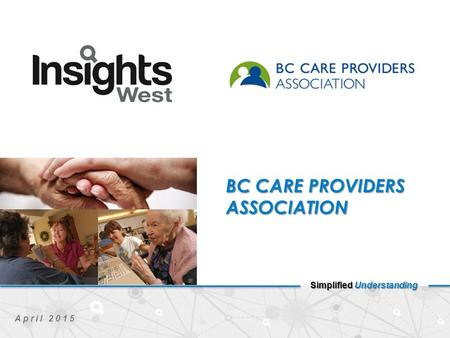 Simplified Understanding April 2015 BC CARE PROVIDERS ASSOCIATION.