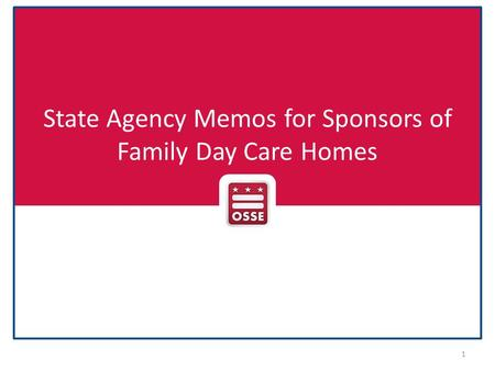 State Agency Memos for Sponsors of Family Day Care Homes 1.