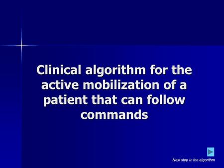 Clinical algorithm for the active mobilization of a patient that can follow commands Next step in the algorithm.
