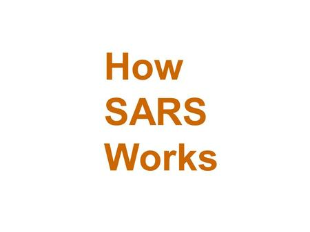 How SARS Works. Originally, the World Health Organization (WHO) defined severe acute respiratory syndrome (SARS) as an atypical pneumonia of unknown.