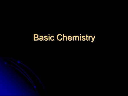 Basic Chemistry. The Nature of Matter Matter refers to anything that takes up space and has mass. Matter refers to anything that takes up space and has.