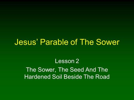 Jesus' Parable of The Sower Lesson 2 The Sower, The Seed And The Hardened Soil Beside The Road.
