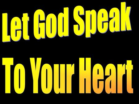 Introduction How does God speak to us and how do we hear His voice? Some tell us that 'God laid this on my heart to speak', 'God speaks to me in that.