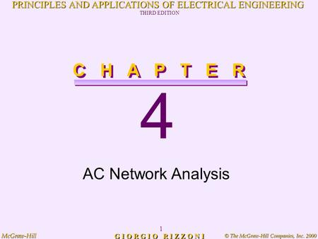 © The McGraw-Hill Companies, Inc. 2000 McGraw-Hill 1 PRINCIPLES AND APPLICATIONS OF ELECTRICAL ENGINEERING THIRD EDITION G I O R G I O R I Z Z O N I 4.