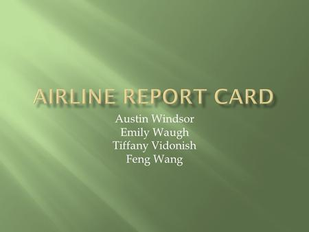 Austin Windsor Emily Waugh Tiffany Vidonish Feng Wang.