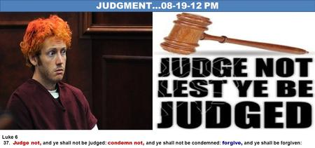 JUDGMENT…08-19-12 PM Luke 6 37. Judge not, and ye shall not be judged: condemn not, and ye shall not be condemned: forgive, and ye shall be forgiven:
