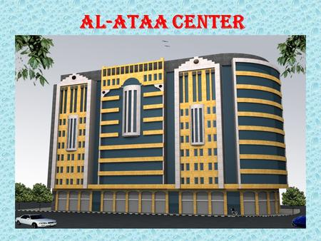 AL-ATAA CENTER. AL-ATA' CENTER 12 s t o r i e s NEW BUILDING FOOTING DESIGN Prepared by: Mostafa Suboh Wael Suboh Supervisor : Dr.Sami Hijjawi Dr.Mohammad.