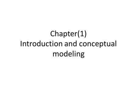 Chapter(1) Introduction and conceptual modeling. Basic definitions Data : know facts that can be recorded and have an implicit. Database: a collection.