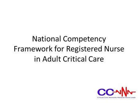 National Competency Framework for Registered Nurse in Adult Critical Care.