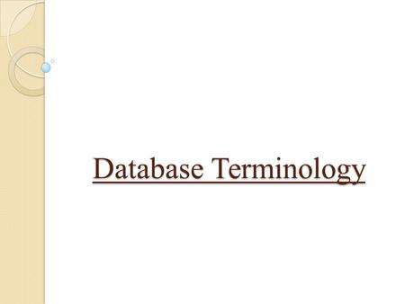 Database Terminology Database Terminology. DATA: Data is a collection of raw facts and figures and is represented in alphabets, digits and special characters.