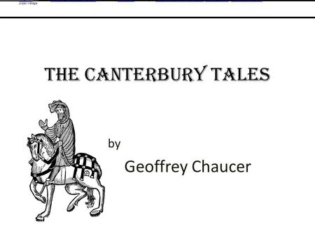 The Canterbury Tales By by Geoffrey Chaucer The Knight