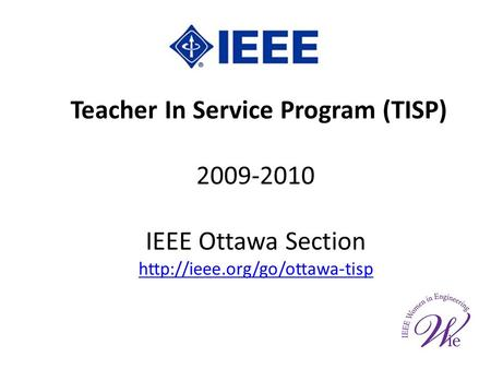 Teacher In Service Program (TISP) 2009-2010 IEEE Ottawa Section