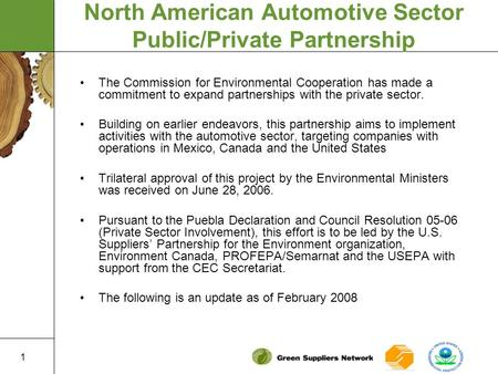 1 North American Automotive Sector Public/Private Partnership The Commission for Environmental Cooperation has made a commitment to expand partnerships.