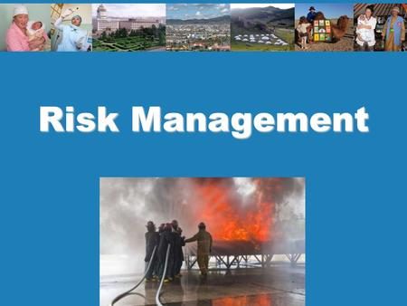 Risk Management. 2 Policy and planning Key Messages Assess all likely risks, be prepared and practice. Structure the risk management process simply and.