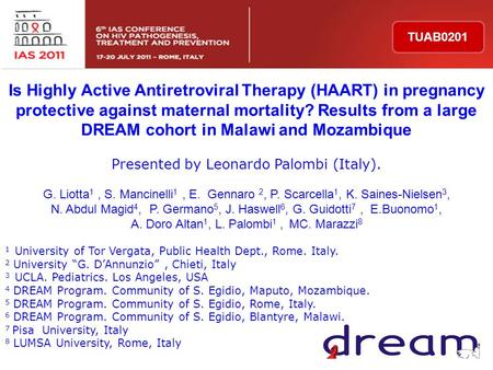 Is Highly Active Antiretroviral Therapy (HAART) in pregnancy protective against maternal mortality? Results from a large DREAM cohort in Malawi and Mozambique.