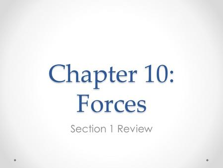 Chapter 10: Forces Section 1 Review. Describe 3 examples of pushing or pulling an object. In each case, how did the object move?Warm-Up.