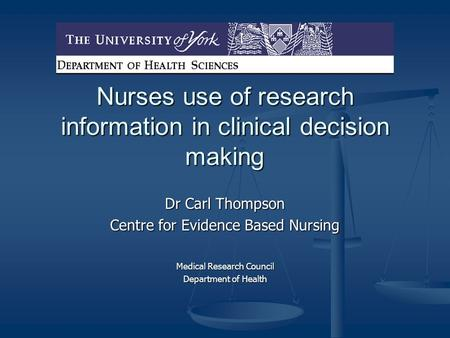 Nurses use of research information in clinical decision making