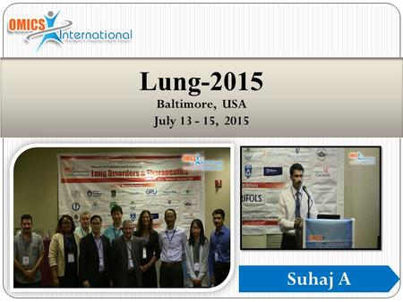 Lung-2015 Baltimore, USA July 13 - 15, 2015 Suhaj A.