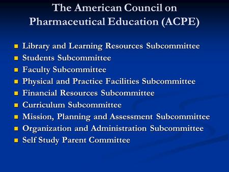 The American Council on Pharmaceutical Education (ACPE) Library and Learning Resources Subcommittee Library and Learning Resources Subcommittee Students.