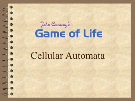 Cellular Automata. The Game The Game of Life is not your typical computer game. It is a 'cellular automation', and was invented by the Cambridge mathematician.
