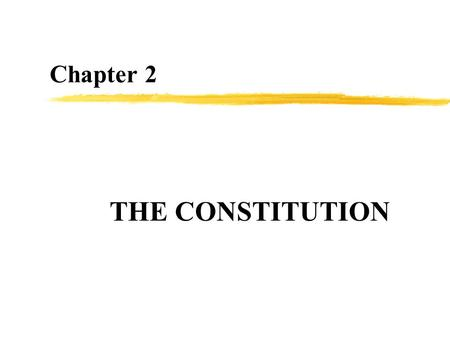 Chapter 2 THE CONSTITUTION. Shays's Rebellion, 1786  Widespread economic problems among farmers at the end of the Revolutionary War  Nonpayment of taxes.