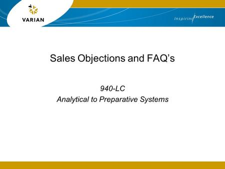 Sales Objections and FAQ's 940-LC Analytical to Preparative Systems.