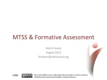 MTSS & Formative Assessment Mitch Fowler August 2013