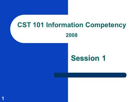 1 CST 101 Information Competency 2008 Session 1. 2 Session Outcomes Know the first steps in the research process Find articles in Academic Search Elite.