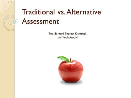 Traditional vs. Alternative Assessment