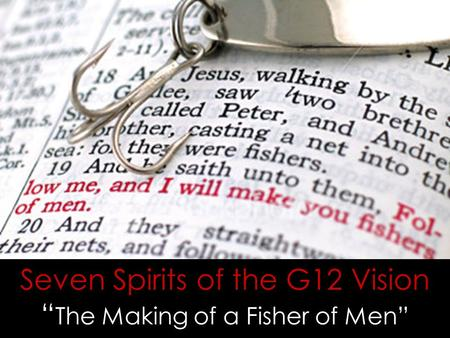 "Seven Spirits of the G12 Vision "" The Making of a Fisher of Men"""