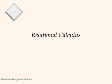 Database Management Systems,1 Relational Calculus.