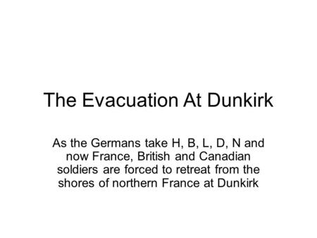 The Evacuation At Dunkirk